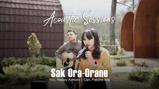 HAPPY ASMARA - SAK ORA-ORANE [Acoustic Sessions] (Official Music Video)