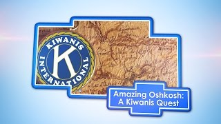 Oshkosh Today 3/29/17 Amazing Oshkosh: A Kiwanis Quest