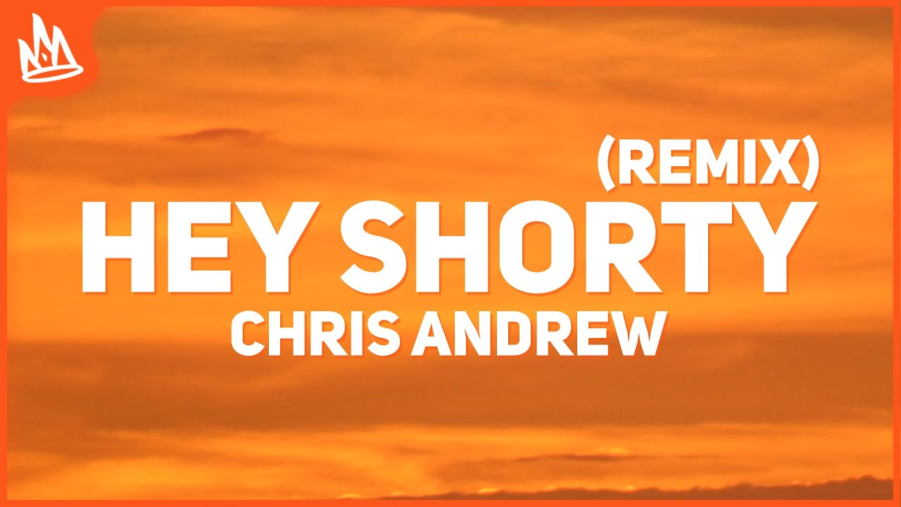 Chris Andrew, Ozuna - Hey Shorty Remix (Letra)