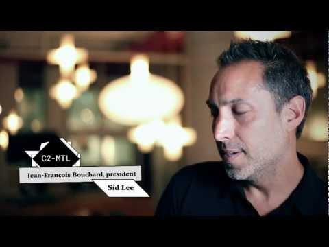 C2MTL 2012 + Behind the scenes: Jean-François Bouchard, Sid Lee