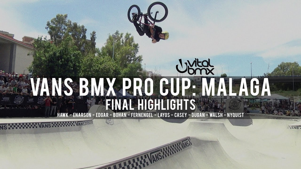 7e8f20b482 Final Highlights - Vans BMX Pro Cup  Malaga. Vital BMX