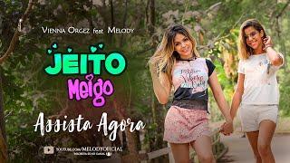Jeito Meigo - Melody Feat Vienna Orgez   Videoclipe Oficial