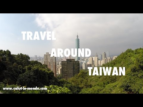 Salut le Monde - Travel around Taiwan [Happy version]