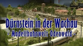 Modelleisenbahn Dürnstein in der Wachau bei der Modellbahnwelt Odenwald