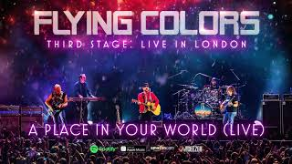 Flying Colors - A Place In Your World (Third Stage: Live In London)