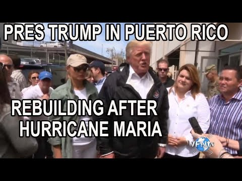 Puerto Rico, Devastated by Hurricane Maria Has Support of President Trump to Rebuild Puerto Rico