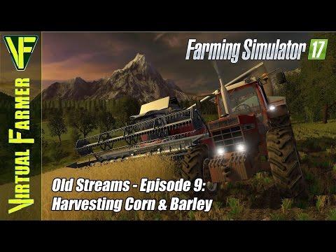 Let's Play Farming Simulator 17 - Old Streams Episode 9: Harvesting Corn & Barley