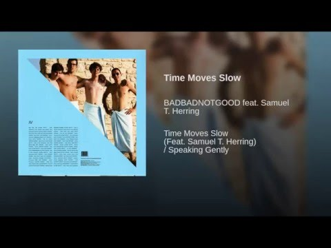 Time Moves Slow
