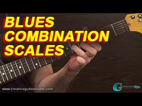 GUITAR THEORY: Blues Combination Scales