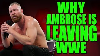 Real Reasons Why Dean Ambrose Is LEAVING WWE! (Retiring After Wrestlemania 35?)