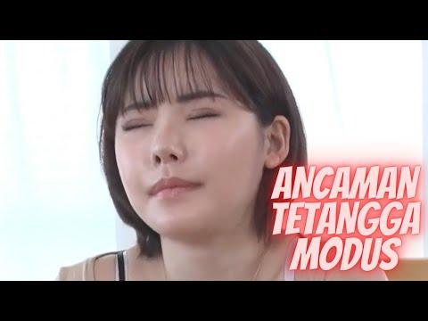 [HOT] ANCAMAN TETANGGA MODUS - Alur Cerita Film ( Eimi Fukada )