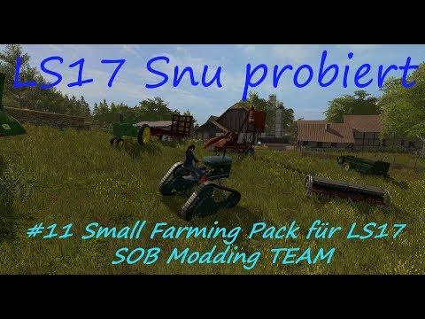 LS17 | Snu probiert | #11 Small Farming Pack LS15 (konvertiert für LS17) von SOB Modding
