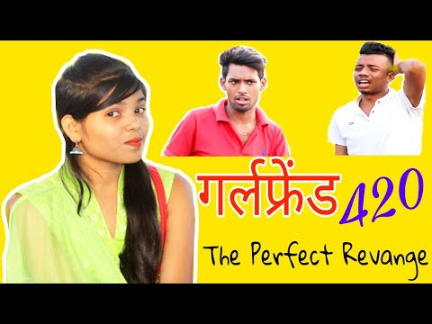 गर्लफ्रेंड 420 । Girlfriend 420 - The Prefect Revenge | Chhattisgarhi Comedy Video