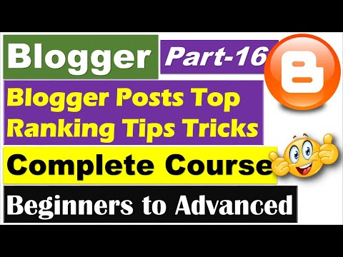 Blogger Complete Course | Part 16 - Increase Blogger Posts Ranking in Search Engines [Hindi/Urdu]