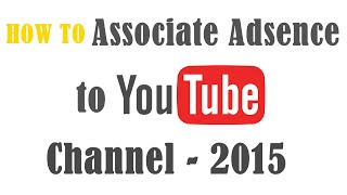 how to link adsense account to youtube channel 2015 simplified by sriram