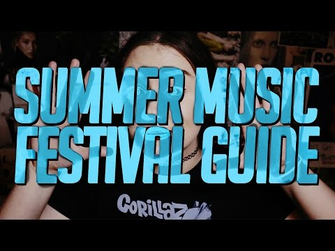 A GUIDE TO SUMMER MUSIC FESTIVALS IN EUROPE 2017