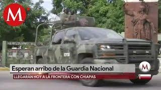 Esperan arribo de la Guardia Nacional a Chiapas
