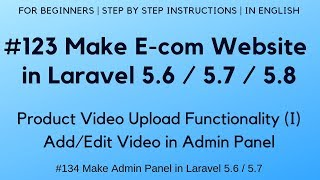 #123 Make E-com in Laravel 5.7 / 5.8 |  Product Video Upload Functionality (I) | Add/Edit Video