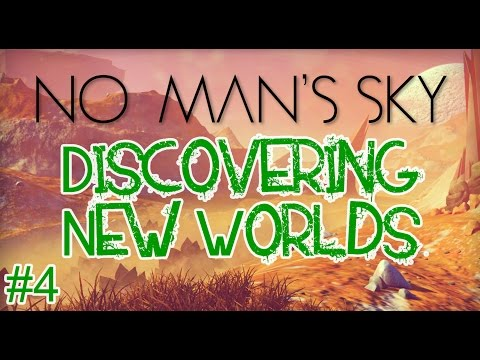 Discovering New Worlds | No Man's Sky #4