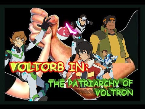 Voltorb: The Patriarchy Of Voltron