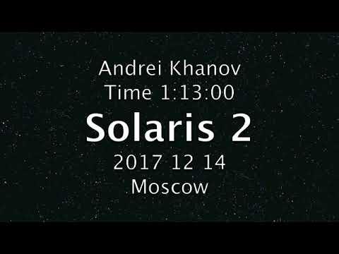 Andrei Khanov Time 1 13 00 Solaris 2 2017 12 14 Moscow