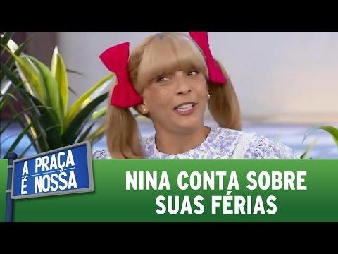 A Praça é Nossa (21/07/16) Nina conta sobre suas férias