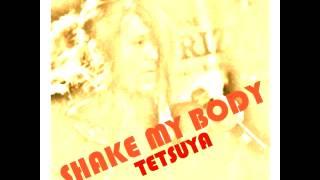 SHAKE MY BODY (edit) / TETSUYA