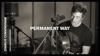 Charlie Cunningham - Permanent Way (Live Session)