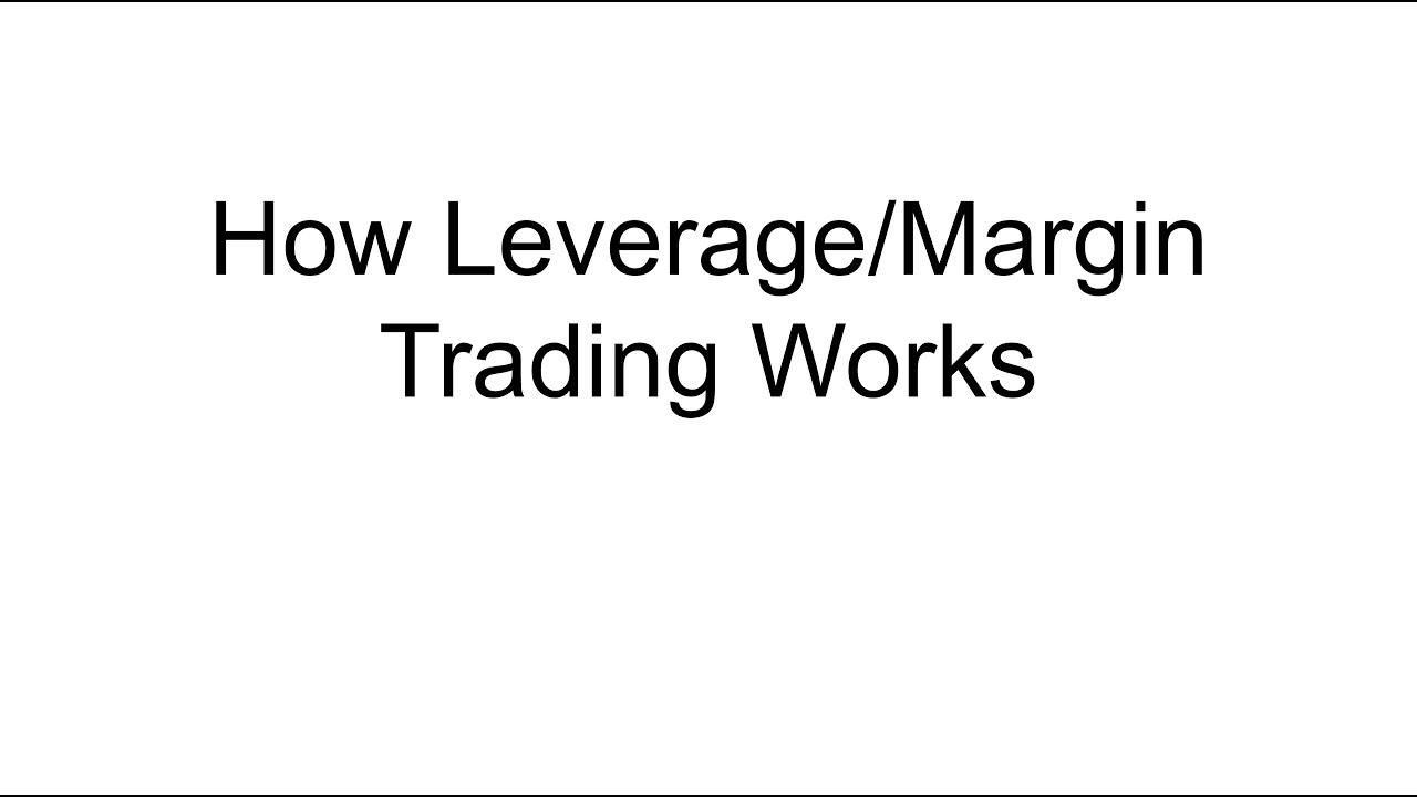 How Leverage/Margin Trading Works