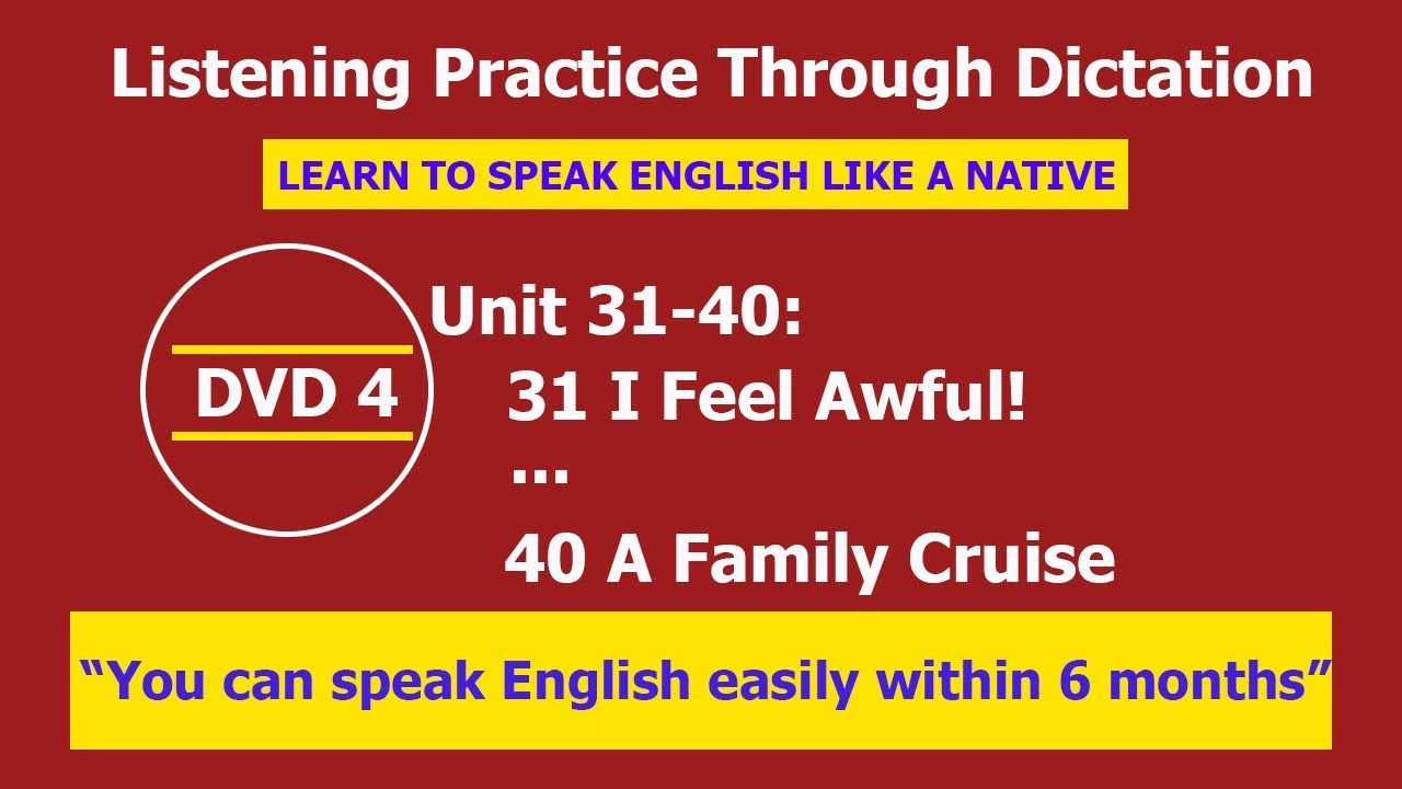Listening practice through dictation 4 Unit 31-40 - listening English - LPTD -hoc tieng anh