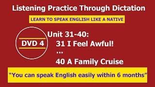 Listening practice through dictation 4 Unit 31-40 - listening English - LPTD -hoc tieng anh