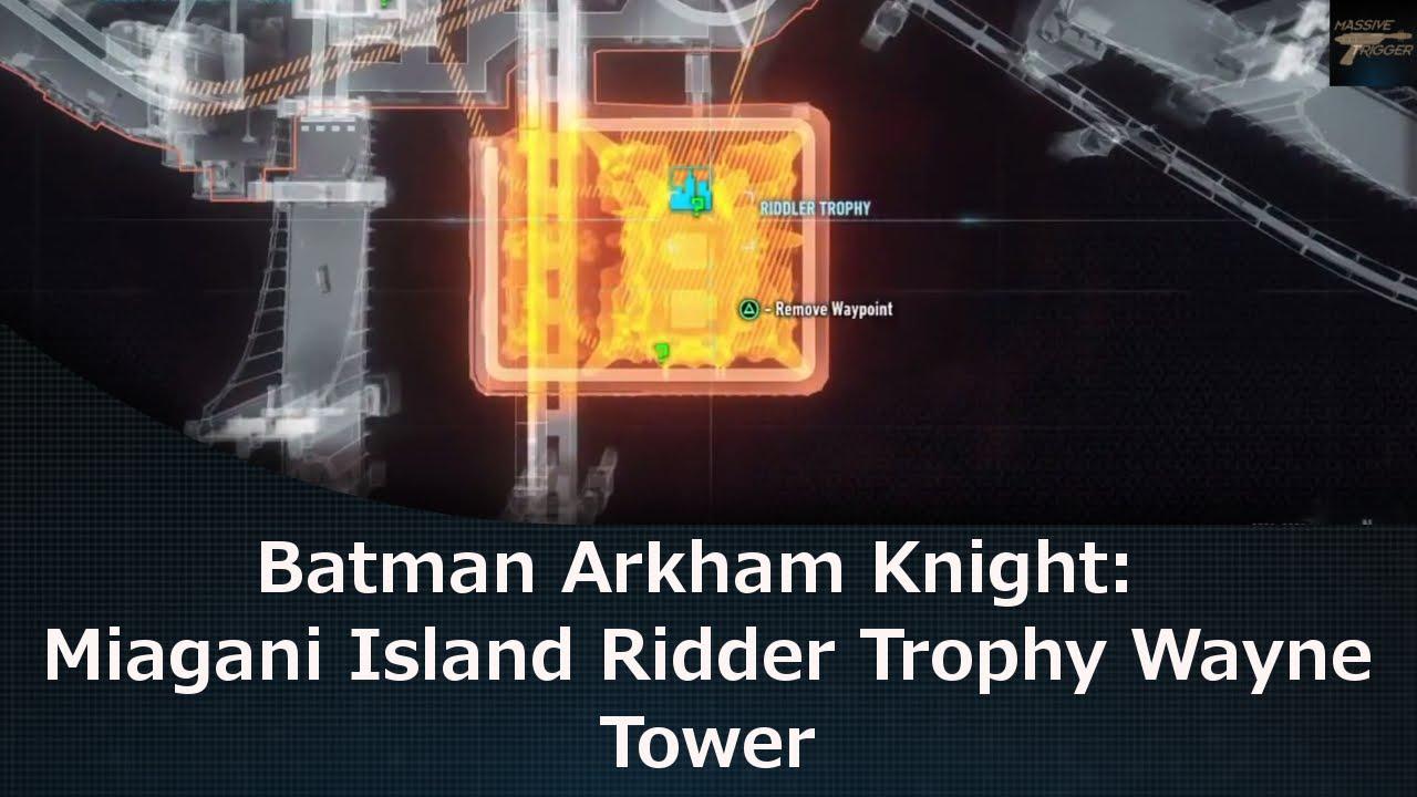 🐈 Batman arkham knight riddler trophy guide miagani island | Steam