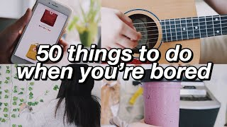 50 things to do when you're bored at home ☂