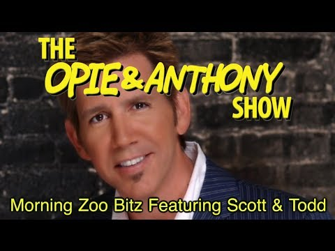 Opie & Anthony: Morning Zoo Bitz Featuring Scott & Todd (09/12/07-01/14/08)