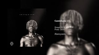 Dread K3 - Caminhada ft. Miki K3 (Prod. Cecil) (Áudio Oficial)