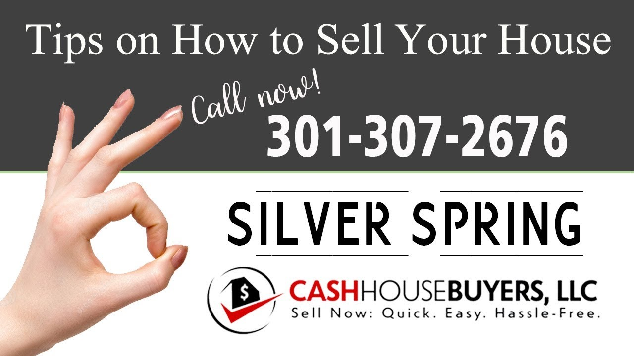 Tips Sell House Fast Silver Spring | Call 301 307 2676 | We Buy Houses