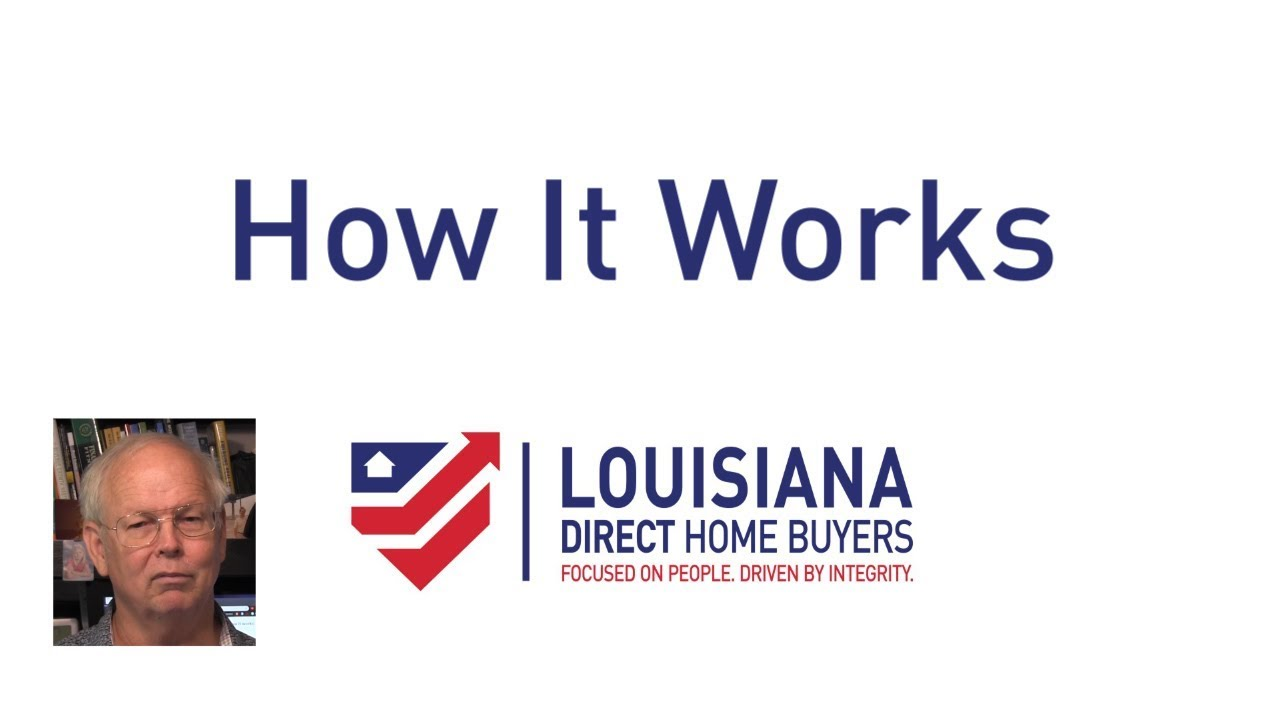 How we buy houses at Louisiana Direct Home Buyers - Ray Sasser