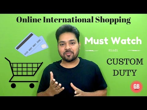 International Shopping: Shipping, Customs, Payment, Explained [Hindi/हिन्दी]