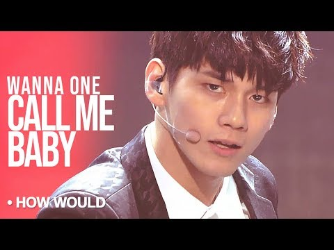 """How Would WANNA ONE Sing - EXO """"Call Me Baby"""" : PRODUCE 101 FINAL LINE UP"""