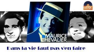 Maurice Chevalier - Dans la vie faut pas s