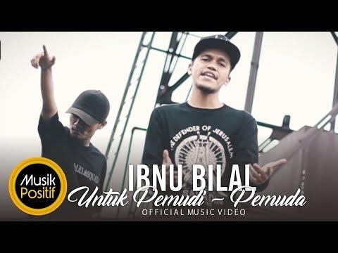 IbnuBiLal -  Untuk Pemudi Pemuda ( Official Music Video)
