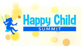 The Happy Child Summit: FREE April 8-11, 2019 - HappyChildSummit.com