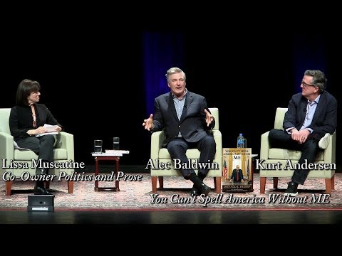 "Alec Baldwin and Kurt Andersen, ""You Can't Spell America Without ME"""