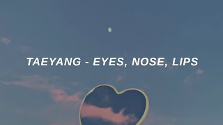 Download lagu TAEYANG Eyes Nose Lips Easy Lyrics