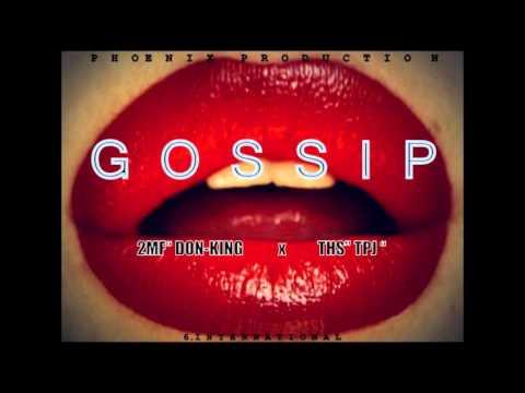 """Gossip - 2mf """"Don King"""" + THS""""TPJ"""" [Phoenix Prod]"""