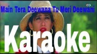 Main Tera Deewana Tu Meri Deewani Karaoke - Maharaja ( 1998 ) Udit Narayan & Kavita Krishnamurthy