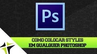 Como Colocar Styles Em Qualquer Photoshop + Pack 600 Styles