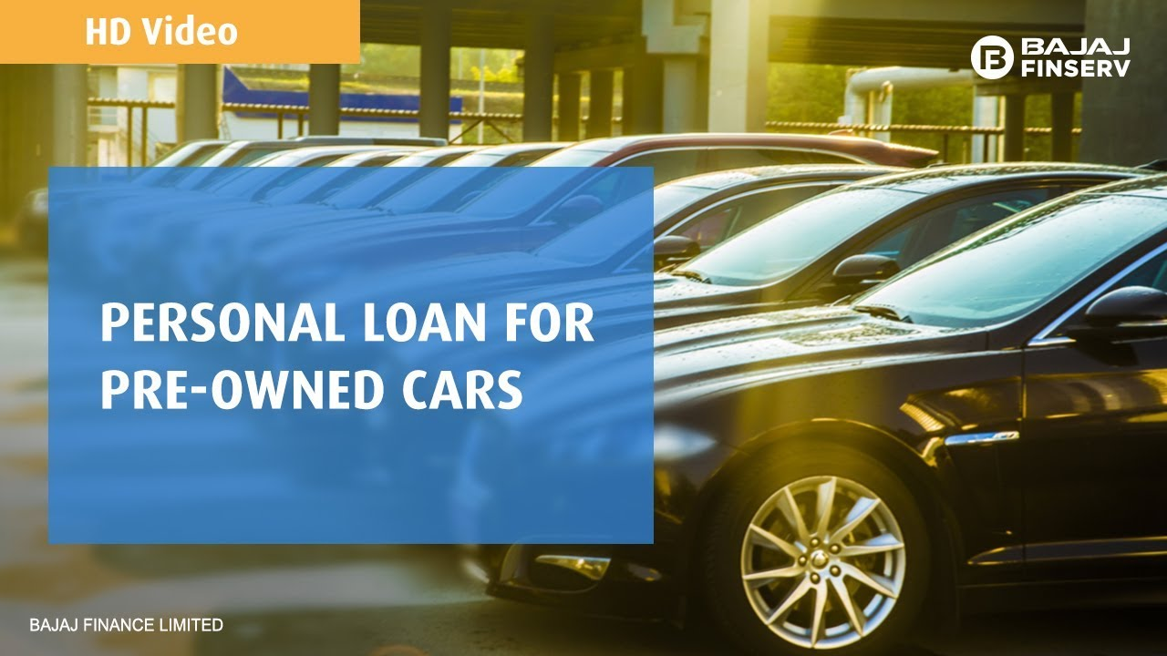 Pre Owned Cars >> Bajaj Finserv Personal Loan For Pre Owned Cars