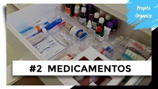 ORGANIZAÇÃO DOS MEDICAMENTOS - PROJETO ORGANIZE #2   OSF - Rafa Oliveira