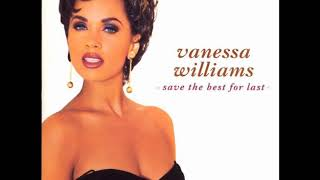 Gambar cover Vanessa Williams - Save The Best For Last (HQ Audio)